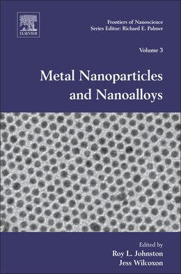 Book Metal Nanoparticles and Nanoalloys by Roy L. Johnston