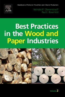 Book Handbook of Pollution Prevention and Cleaner Production Vol. 2: Best Practices in the Wood and… by Nicholas P Cheremisinoff