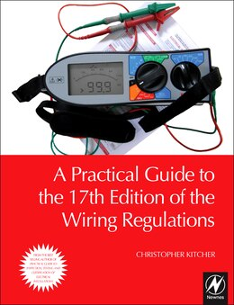 Book A Practical Guide To The 17th Edition Of The Wiring Regulations by Christopher Kitcher