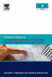 Book Strategy Mapping: An Interventionist Examination of a Homebuilder's Performance Measurement and… by Kenneth Merchant