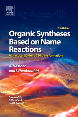 Book Organic Syntheses Based on Name Reactions: a practical guide to 750 transformations by Alfred Hassner
