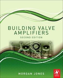 Book Building Valve Amplifiers by Morgan Jones
