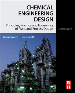 Book Chemical Engineering Design: Principles, Practice and Economics of Plant and Process Design by Gavin Towler