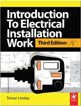 Book Introduction To Electrical Installation Work, 3rd Ed: City and Guilds Diploma in Electrotechnical… by Trevor Linsley