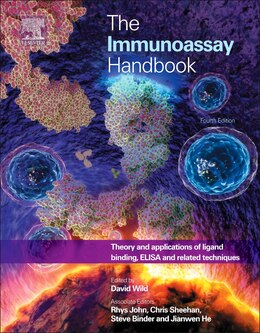 Book The Immunoassay Handbook: Theory And Applications Of Ligand Binding, Elisa And Related Techniques by David Wild