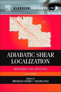 Book Adiabatic Shear Localization: Frontiers And Advances by Bradley Dodd