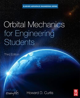 Book Orbital Mechanics For Engineering Students by Howard D Curtis