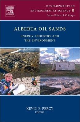 Book Alberta Oil Sands: Energy, Industry And The Environment by Kevin E Percy
