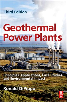 Book Geothermal Power Plants: Principles, Applications, Case Studies and Environmental Impact by Ronald Dipippo