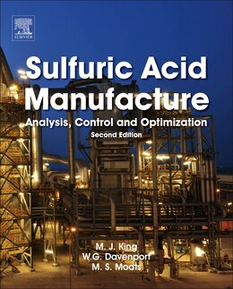 Book Sulfuric Acid Manufacture: Analysis, Control And Optimization by Matt King