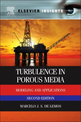 Book Turbulence In Porous Media: Modeling And Applications by Marcelo J.s. De Lemos