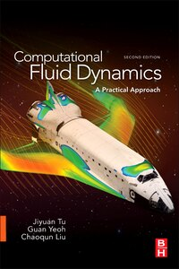 Computational Fluid Dynamics: A Practical Approach