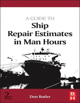 Book A Guide to Ship Repair Estimates in Man-hours by Don Butler