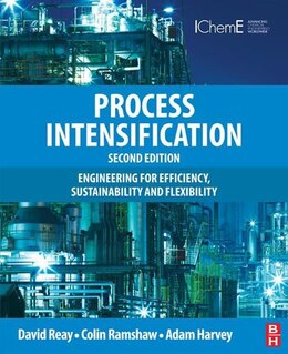 Book Process Intensification: Engineering for Efficiency, Sustainability and Flexibility by David Reay