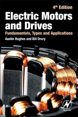Book Electric Motors And Drives: Fundamentals, Types And Applications by Austin Hughes