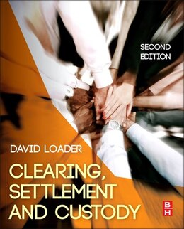 Book Clearing, Settlement And Custody by David Loader