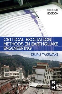 Book Critical Excitation Methods in Earthquake Engineering by Izuru Takewaki