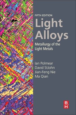 Book Light Alloys: Metallurgy Of The Light Metals by Ian Polmear