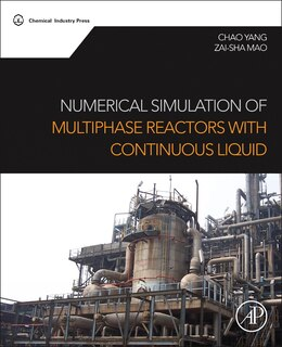 Book Numerical Simulation Of Multiphase Reactors With Continuous Liquid by Chao Yang