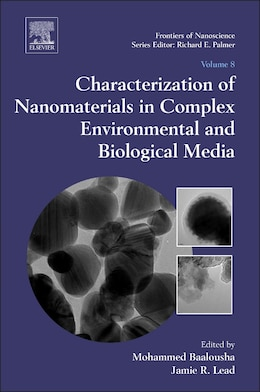 Book Characterization Of Nanomaterials In Complex Environmental And Biological Media by Mohammed Baalousha