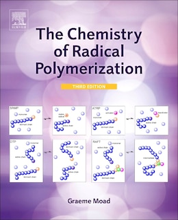 Book The Chemistry Of Radical Polymerization by Graeme Moad