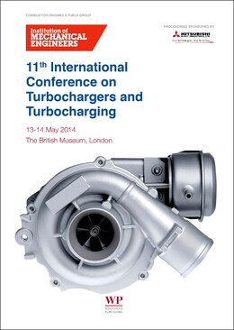 Book 11th International Conference On Turbochargers And Turbocharging: 13-14 May 2014 by Imeche