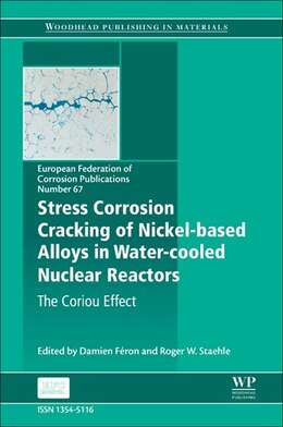 Book Stress Corrosion Cracking Of Nickel Based Alloys In Water-cooled Nuclear Reactors: The Coriou Effect by Damien Feron