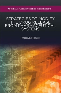 Book Strategies To Modify The Drug Release From Pharmaceutical Systems by Marcos Luciano Bruschi