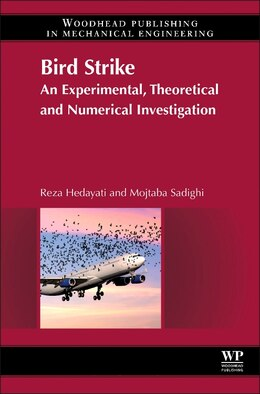 Book Bird Strike: An Experimental, Theoretical And Numerical Investigation by Reza Hedayati