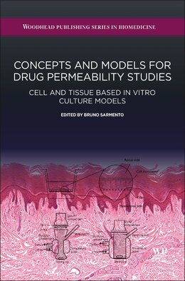 Book Concepts And Models For Drug Permeability Studies: Cell And Tissue Based In Vitro Culture Models by Bruno Sarmento