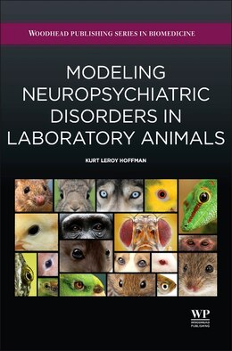Book Modeling Neuropsychiatric Disorders In Laboratory Animals by Kurt Leroy Hoffman