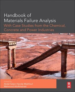 Book Handbook Of Materials Failure Analysis With Case Studies From The Chemicals, Concrete And Power… by Abdel Salam Hamdy Makhlouf