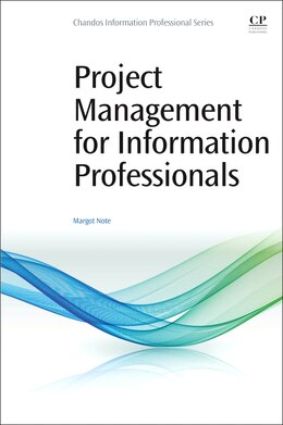 Book Project Management For Information Professionals by Margot Note