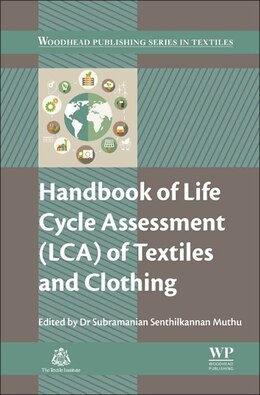 Book Handbook Of Life Cycle Assessment (lca) Of Textiles And Clothing by Subramanian Senthilk Muthu