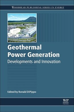 Book Geothermal Power Generation: Developments And Innovation by Ron Dipippo