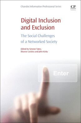 Book Digital Inclusion And Exclusion: The Social Challenges Of A Networked Society by Simeon Yates