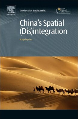 Book China's Spatial (dis)integration: Political Economy Of The Interethnic Unrest In Xinjiang by Rongxing Guo
