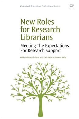 Book New Roles For Research Librarians: Meeting The Expectations For Research Support by Hilde Daland