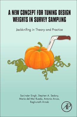 Book A New Concept For Tuning Design Weights In Survey Sampling: Jackknifing In Theory And Practice by Sarjinder Singh