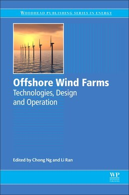 Book Offshore Wind Farms: Technologies, Design And Operation by Chong Ng