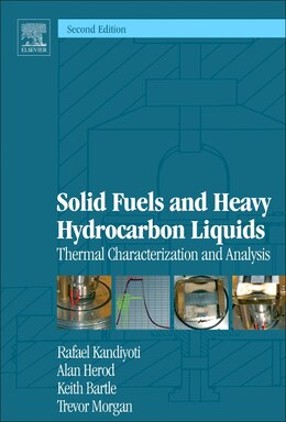 Book Solid Fuels And Heavy Hydrocarbon Liquids: Thermal Characterization And Analysis by Rafael Kandiyoti