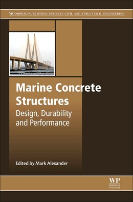 Book Marine Concrete Structures: Design, Durability And Performance by Mark Alexander