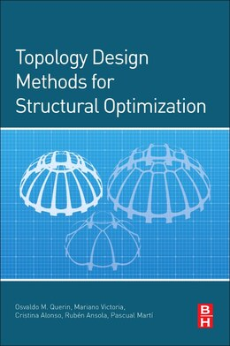 Book Topology Design Methods For Structural Optimization by Osvaldo M. Querin