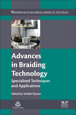 Book Advances In Braiding Technology: Specialized Techniques And Applications by Yordan Kyosev