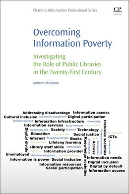 Book Overcoming Information Poverty: Investigating The Role Of Public Libraries In The Twenty-first… by Anthony Mckeown