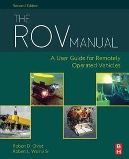 Book The Rov Manual: A User Guide For Remotely Operated Vehicles by Robert D Christ