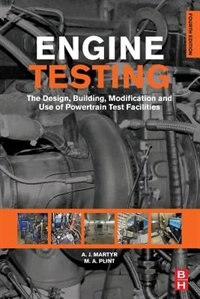 Book Engine Testing: The Design, Building, Modification And Use Of Powertrain Test Facilities by A. J. Martyr