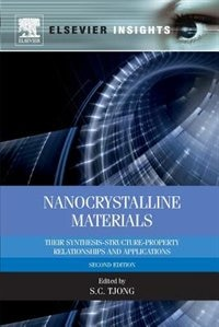 Book Nanocrystalline Materials: Their Synthesis-structure-property Relationships And Applications by Sie-chin Tjong