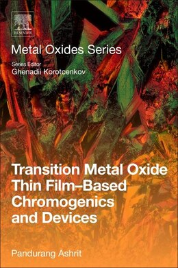 Book Transition Metal Oxide Thin Film-based Chromogenics And Devices by Pandurang Ashrit