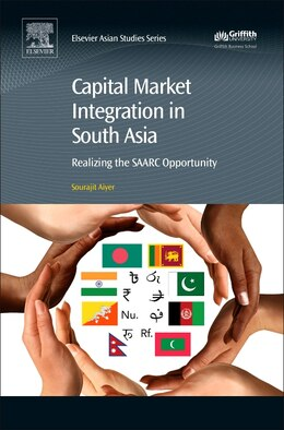 Book Capital Market Integration In South Asia: Realizing The Saarc Opportunity by Sourajit Aiyer